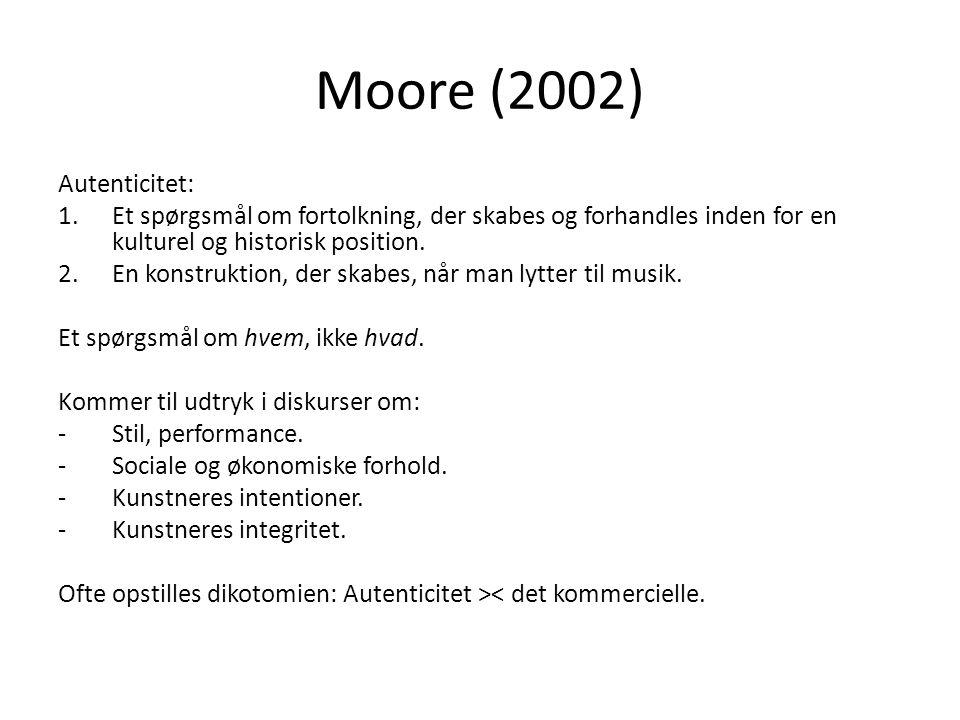 Moore (2002) Autenticitet: