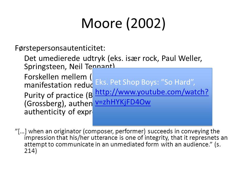Moore (2002) Førstepersonsautenticitet: