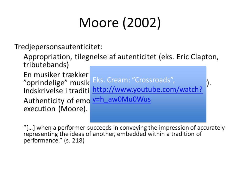 Moore (2002) Tredjepersonsautenticitet: