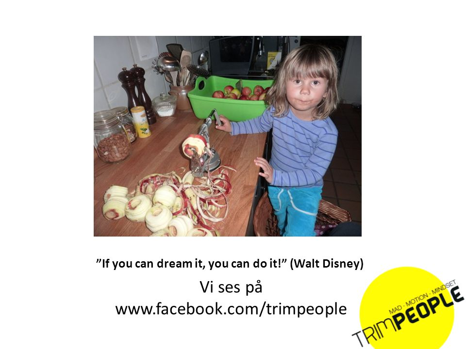 If you can dream it, you can do it! (Walt Disney)