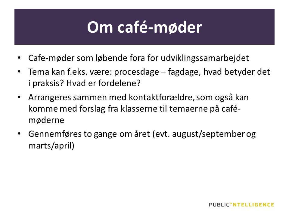 Om café-møder Cafe-møder som løbende fora for udviklingssamarbejdet