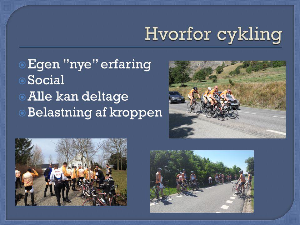 Hvorfor cykling Egen nye erfaring Social Alle kan deltage