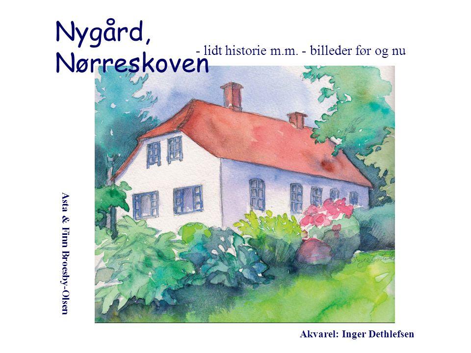 Nygård, Nørreskoven lidt historie m.m. - billeder før og nu