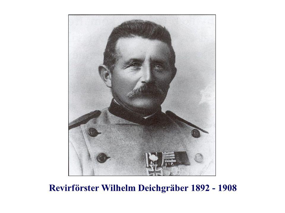 Revirförster Wilhelm Deichgräber 1892 - 1908