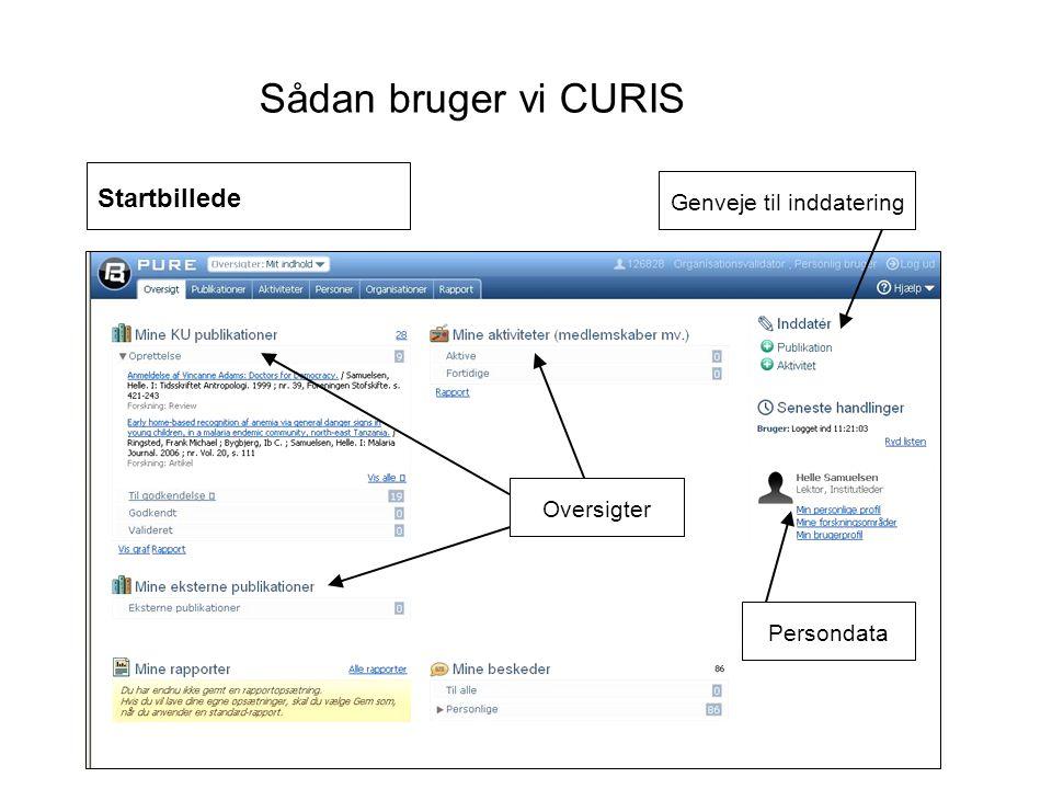 Sådan bruger vi CURIS Startbillede Genveje til inddatering Oversigter