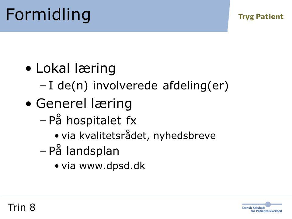 Formidling Lokal læring Generel læring