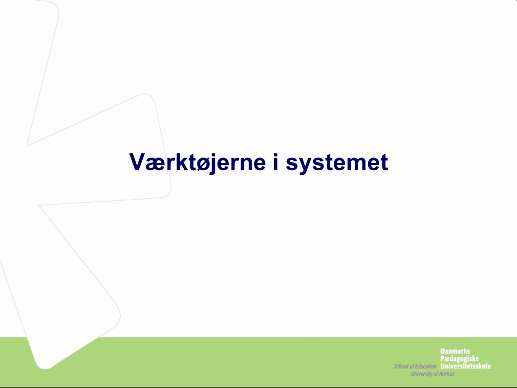 Værktøjerne i systemet