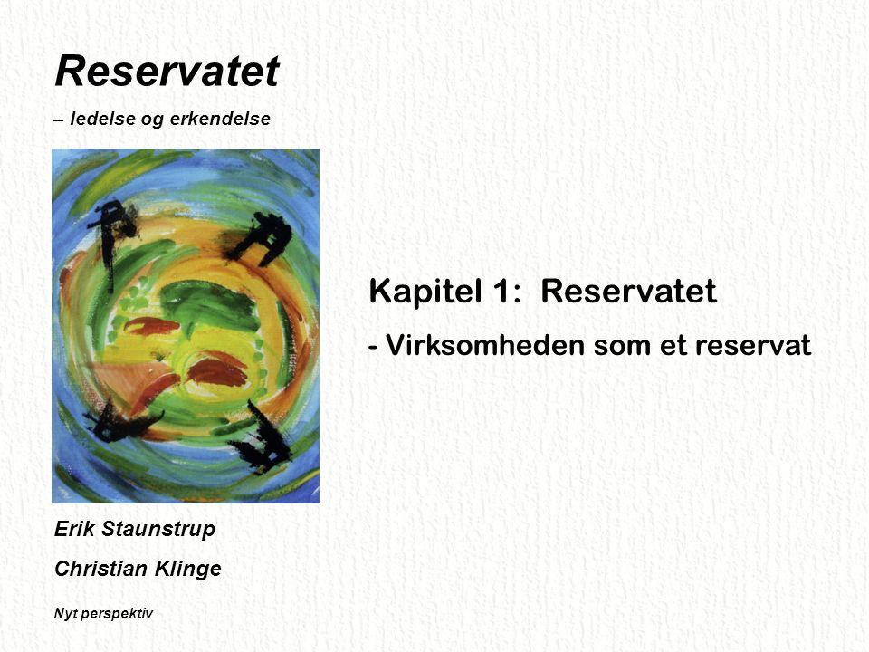 Reservatet Kapitel 1: Reservatet - Virksomheden som et reservat