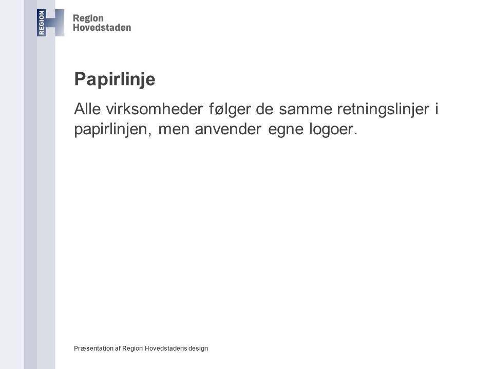 Papirlinje Alle virksomheder følger de samme retningslinjer i papirlinjen, men anvender egne logoer.