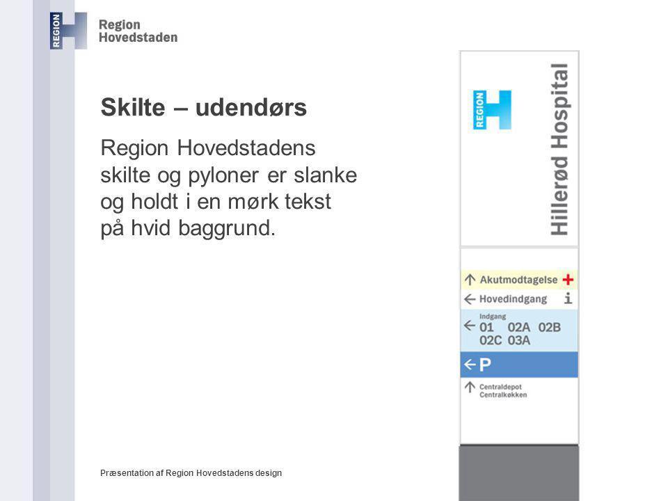 Skilte – udendørs Region Hovedstadens skilte og pyloner er slanke og holdt i en mørk tekst på hvid baggrund.