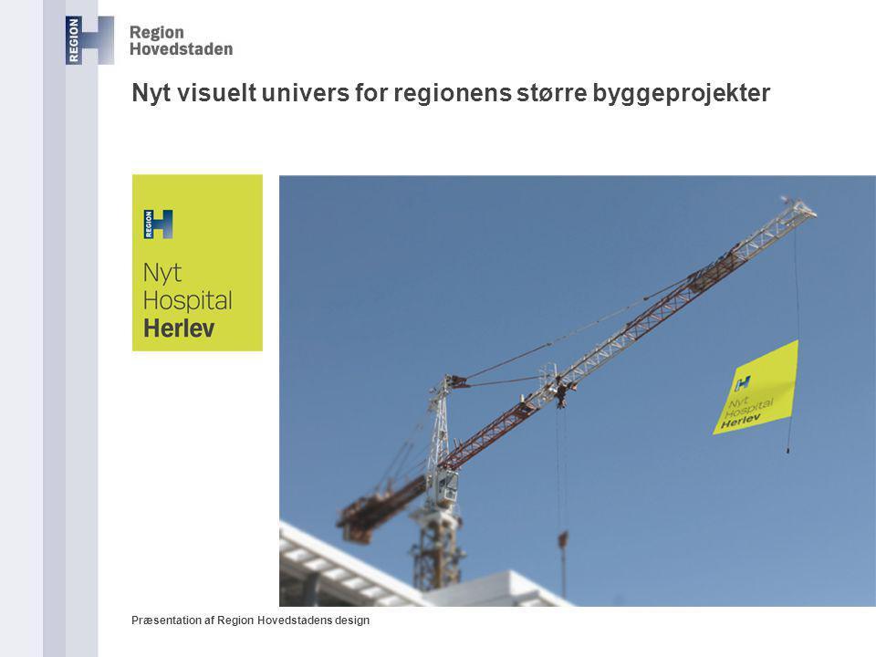 Nyt visuelt univers for regionens større byggeprojekter