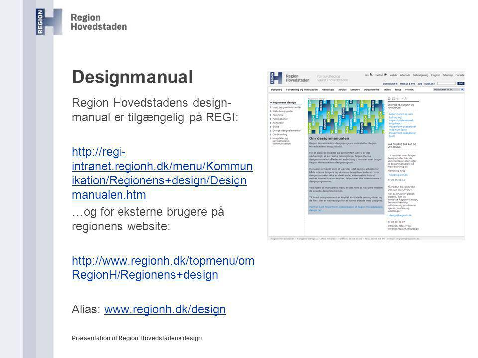 Designmanual Region Hovedstadens design-manual er tilgængelig på REGI: