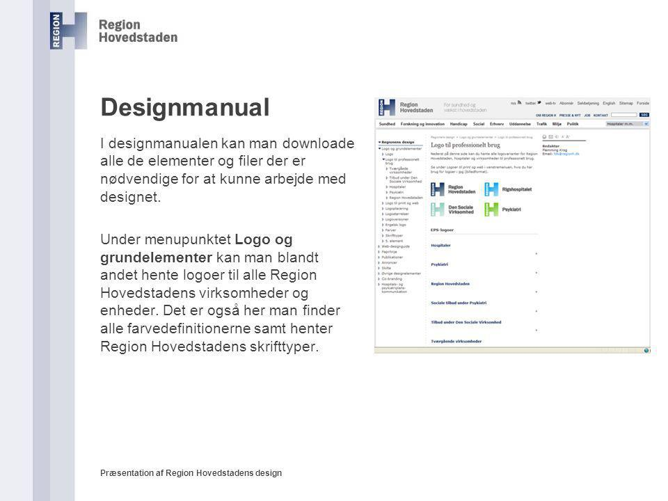 Designmanual I designmanualen kan man downloade alle de elementer og filer der er nødvendige for at kunne arbejde med designet.