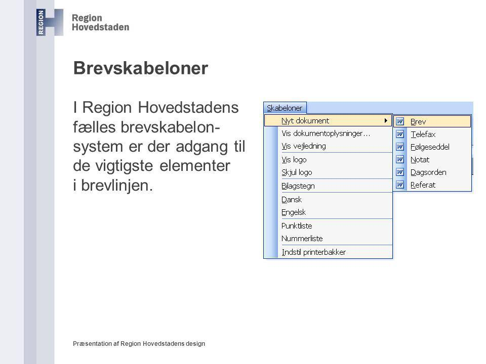 Brevskabeloner I Region Hovedstadens fælles brevskabelon- system er der adgang til de vigtigste elementer i brevlinjen.