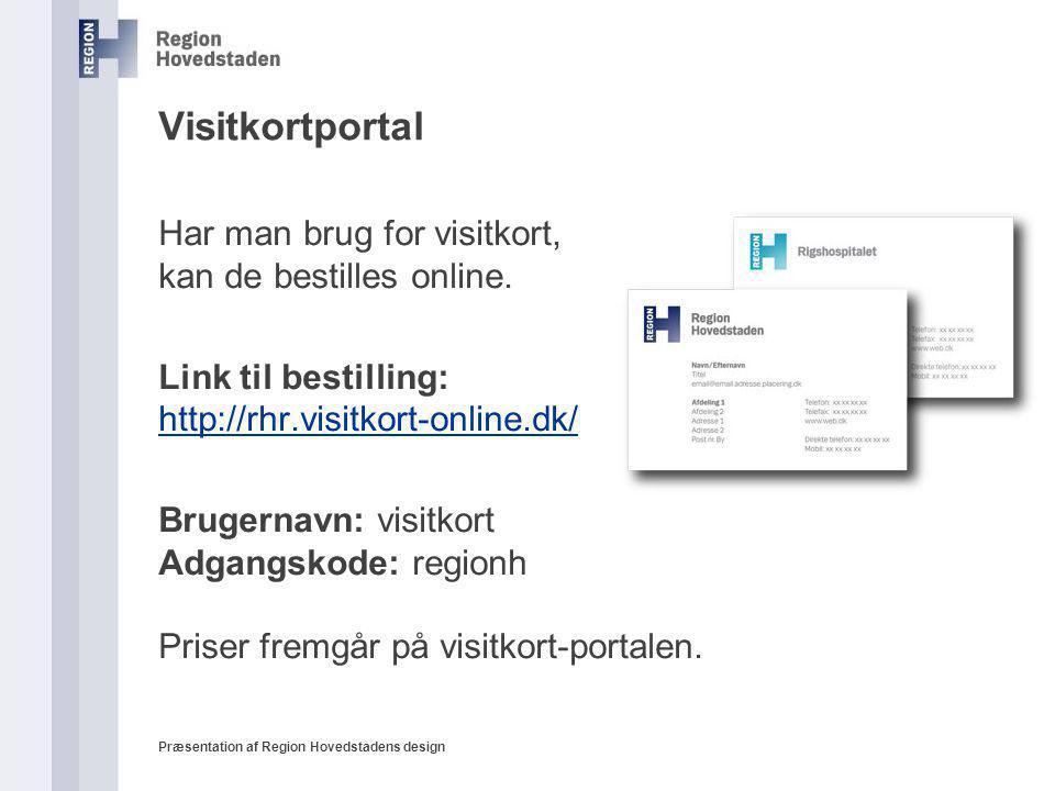 Visitkortportal Har man brug for visitkort, kan de bestilles online.