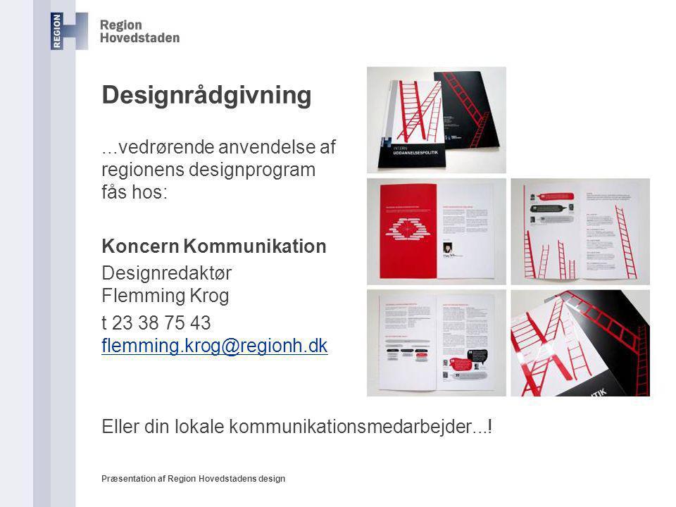 Designrådgivning ...vedrørende anvendelse af regionens designprogram fås hos: Koncern Kommunikation.