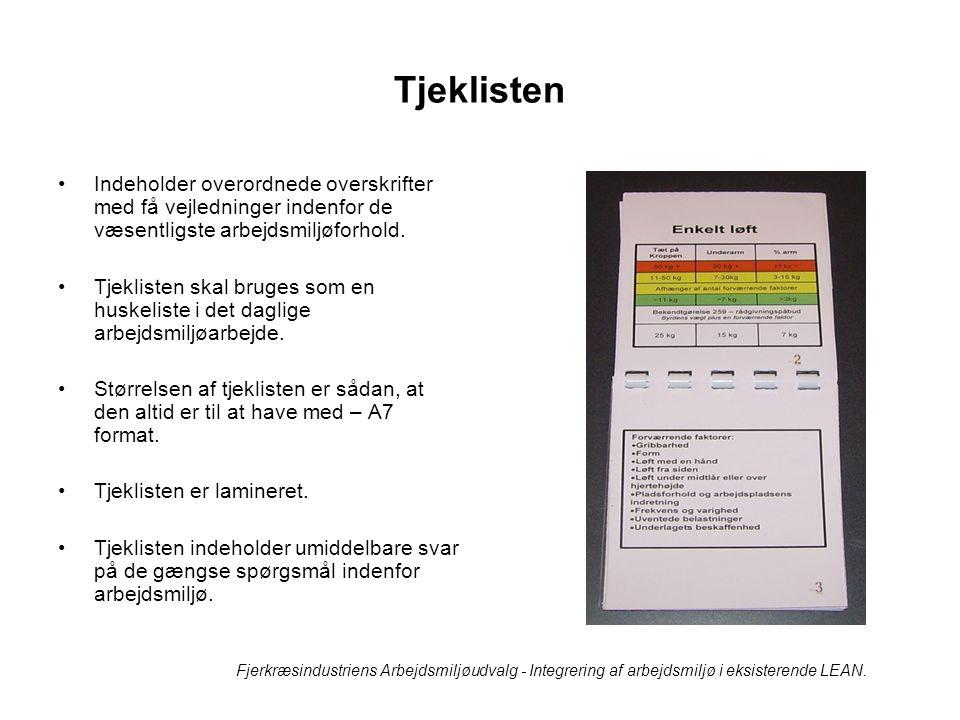 Tjeklisten Indeholder overordnede overskrifter med få vejledninger indenfor de væsentligste arbejdsmiljøforhold.