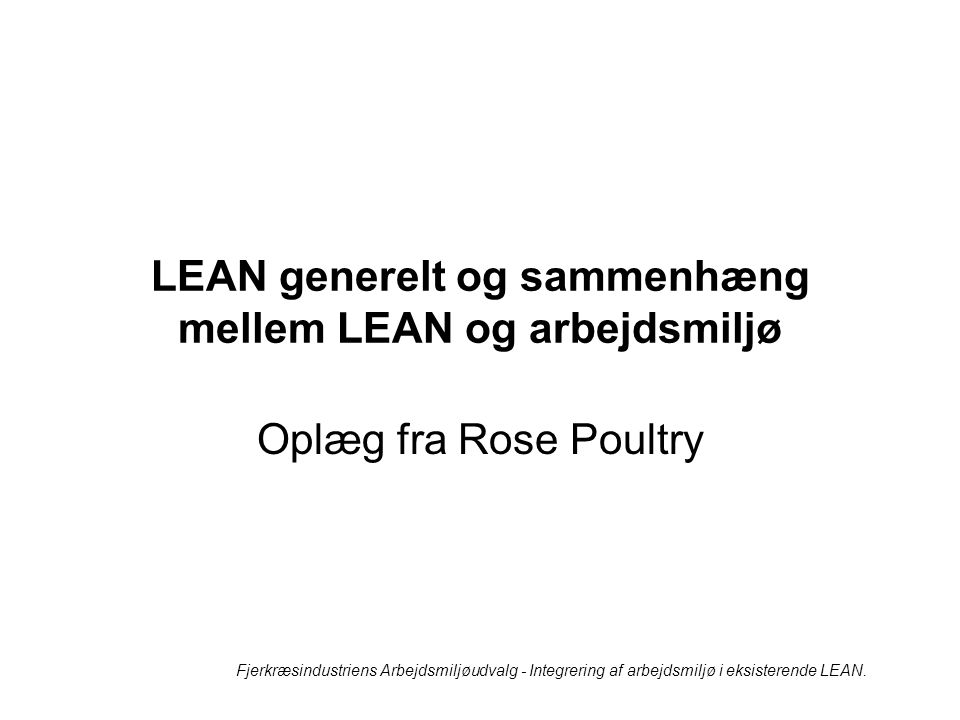 LEAN generelt og sammenhæng mellem LEAN og arbejdsmiljø