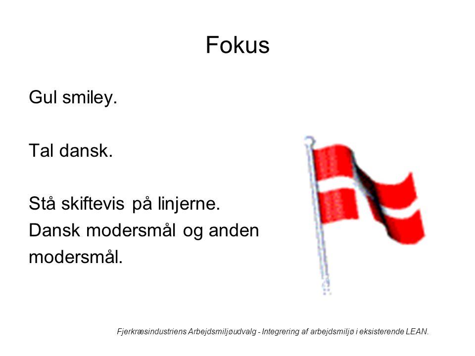Fokus Gul smiley. Tal dansk. Stå skiftevis på linjerne.