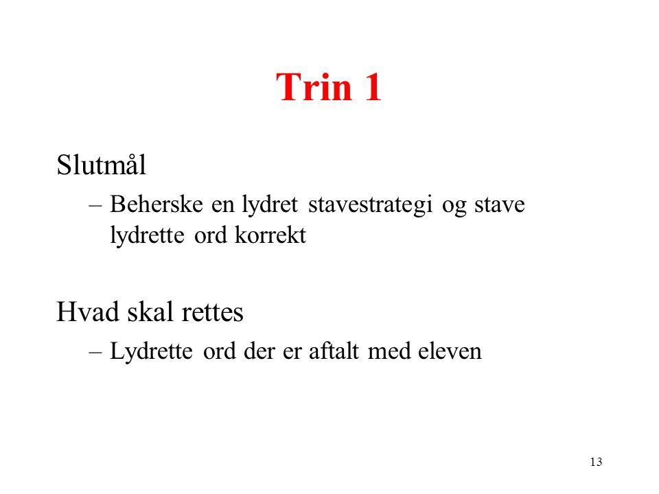Trin 1 Slutmål Hvad skal rettes