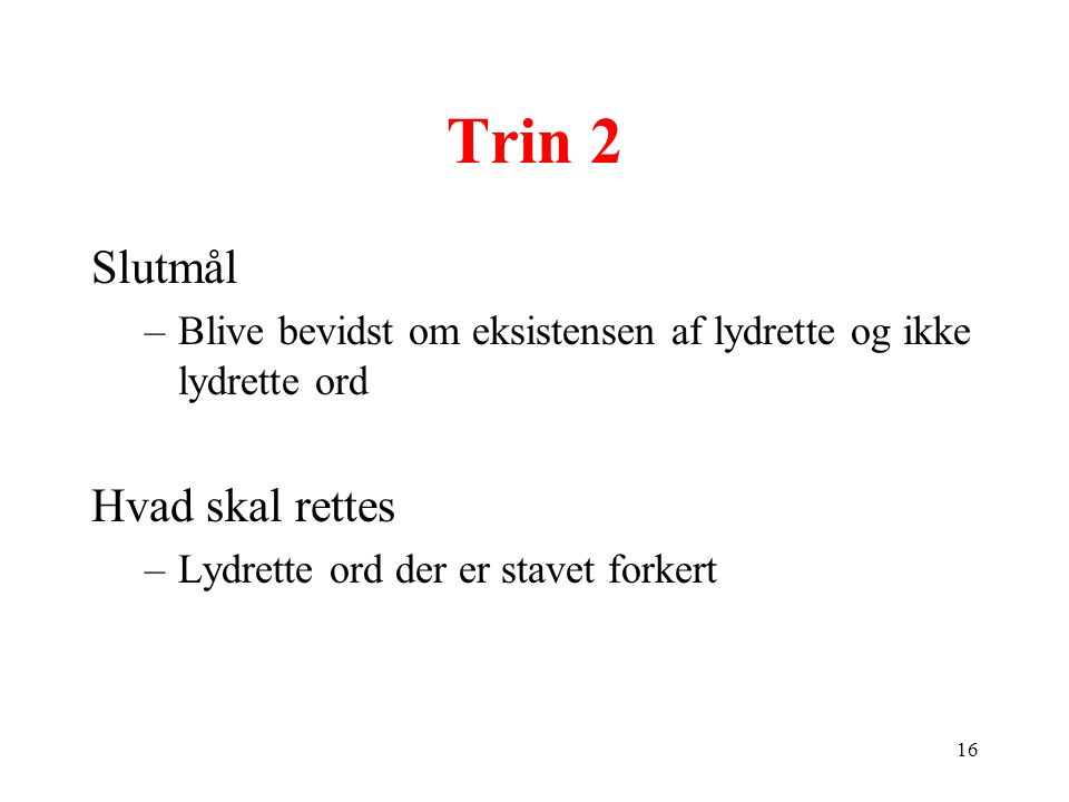 Trin 2 Slutmål Hvad skal rettes