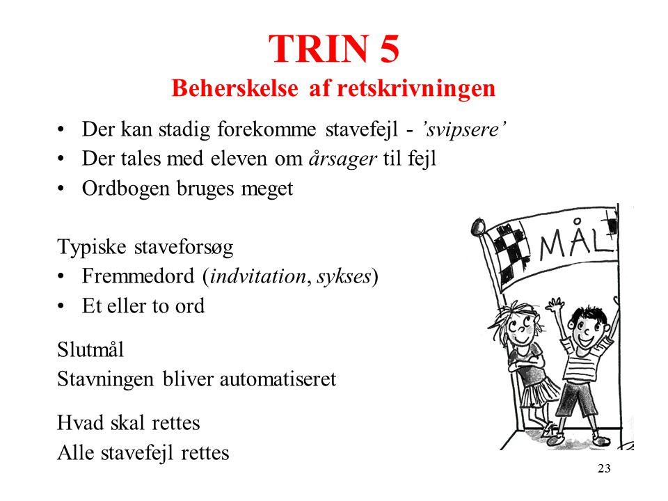 TRIN 5 Beherskelse af retskrivningen