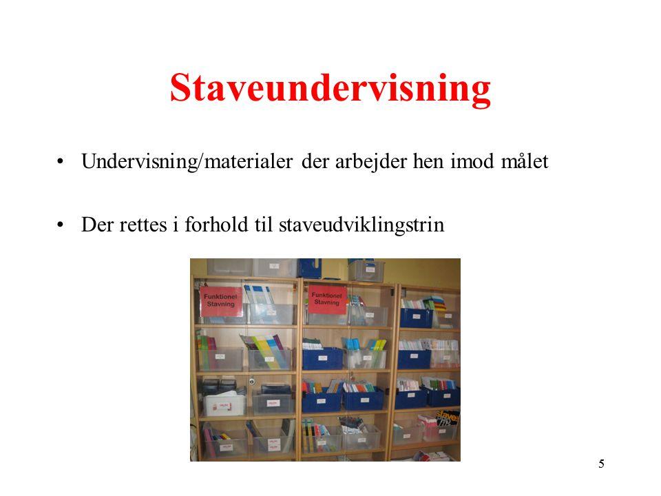 Staveundervisning Undervisning/materialer der arbejder hen imod målet
