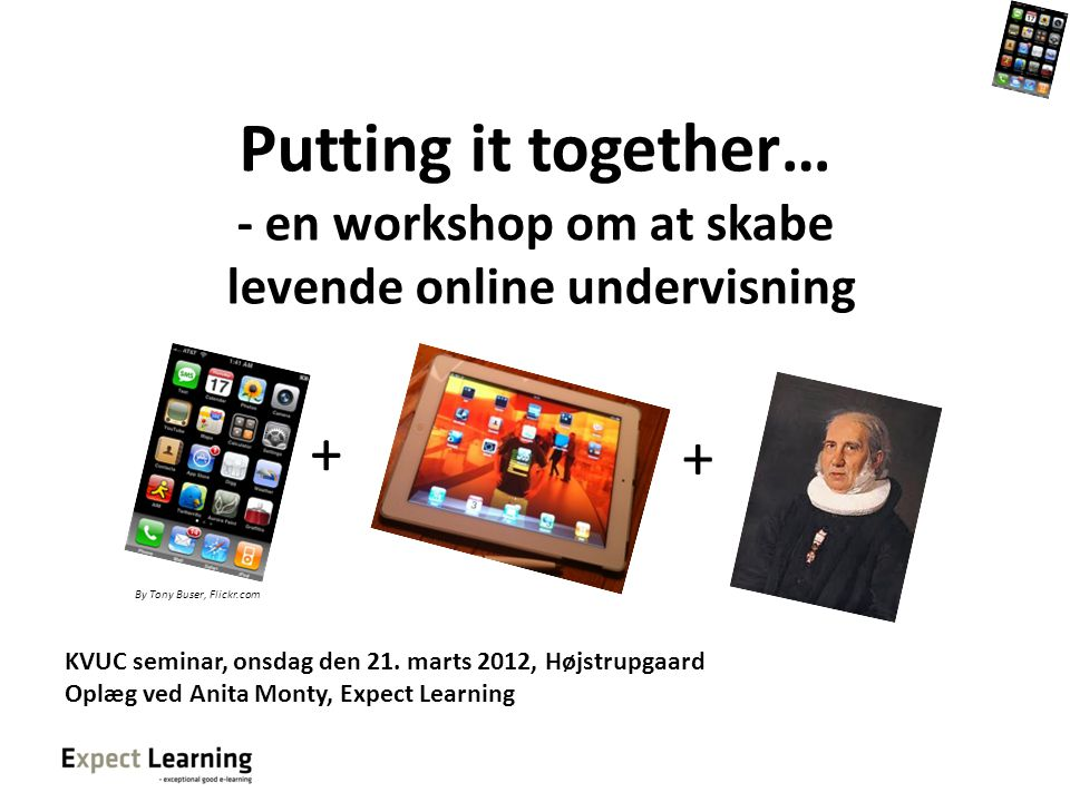 Putting it together… - en workshop om at skabe levende online undervisning