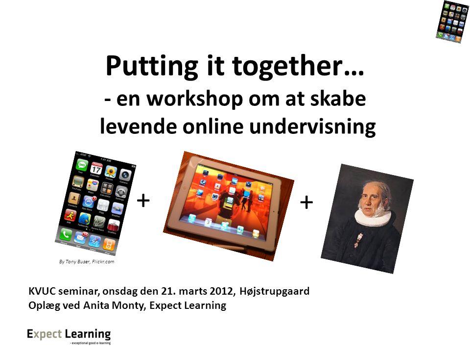 Putting it together… - en workshop om at skabe levende online undervisning