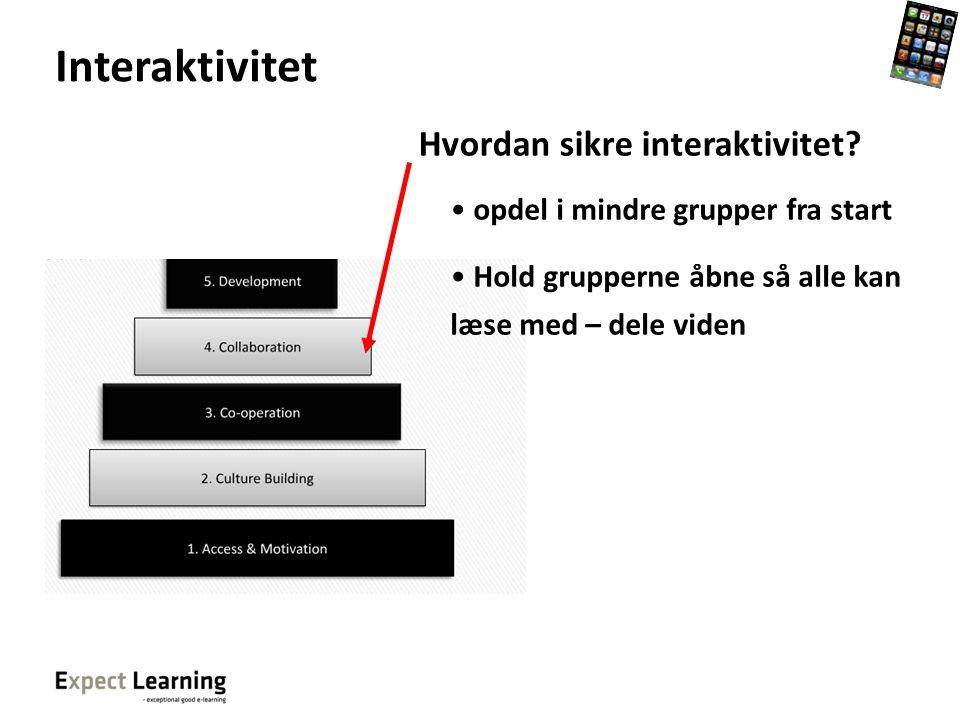 Interaktivitet Hvordan sikre interaktivitet