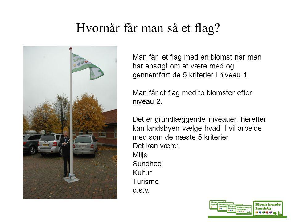 Hvornår får man så et flag