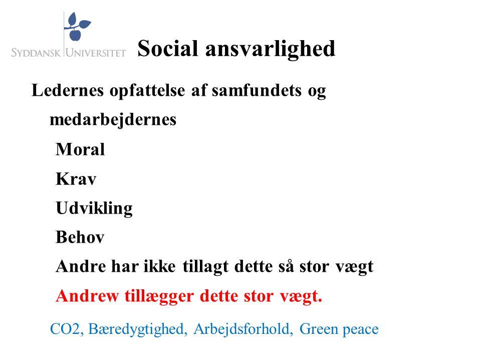 Social ansvarlighed Ledernes opfattelse af samfundets og medarbejdernes. Moral. Krav. Udvikling.