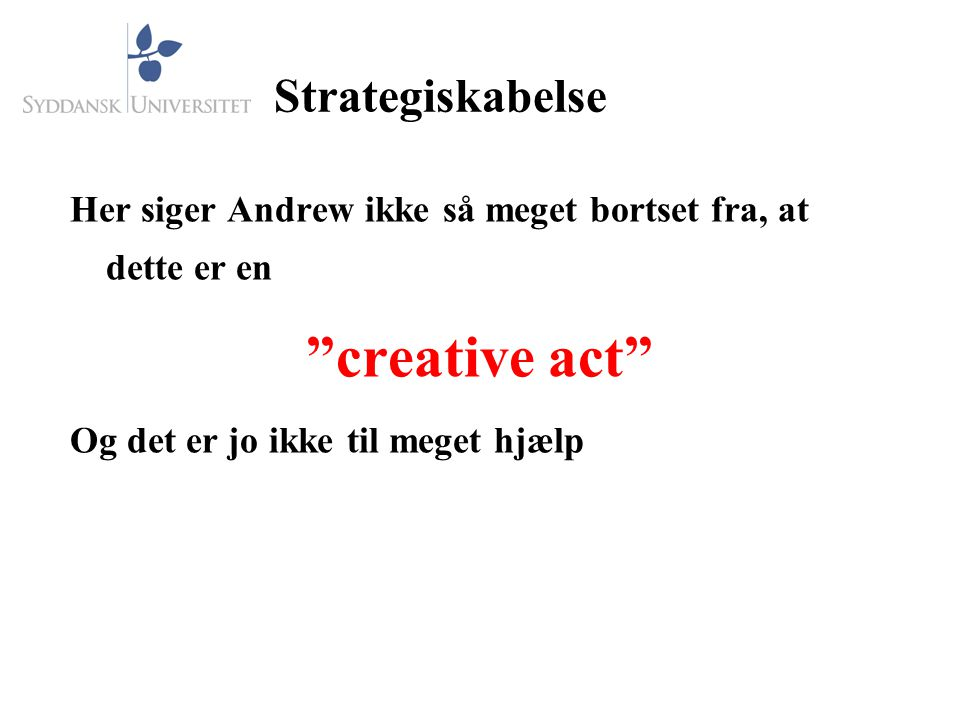 creative act Strategiskabelse