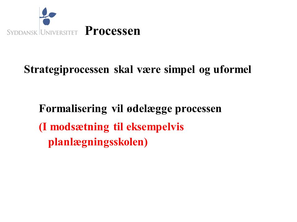 Processen Strategiprocessen skal være simpel og uformel