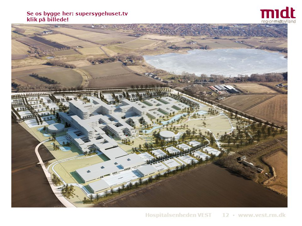 Se os bygge her: supersygehuset.tv klik på billede!