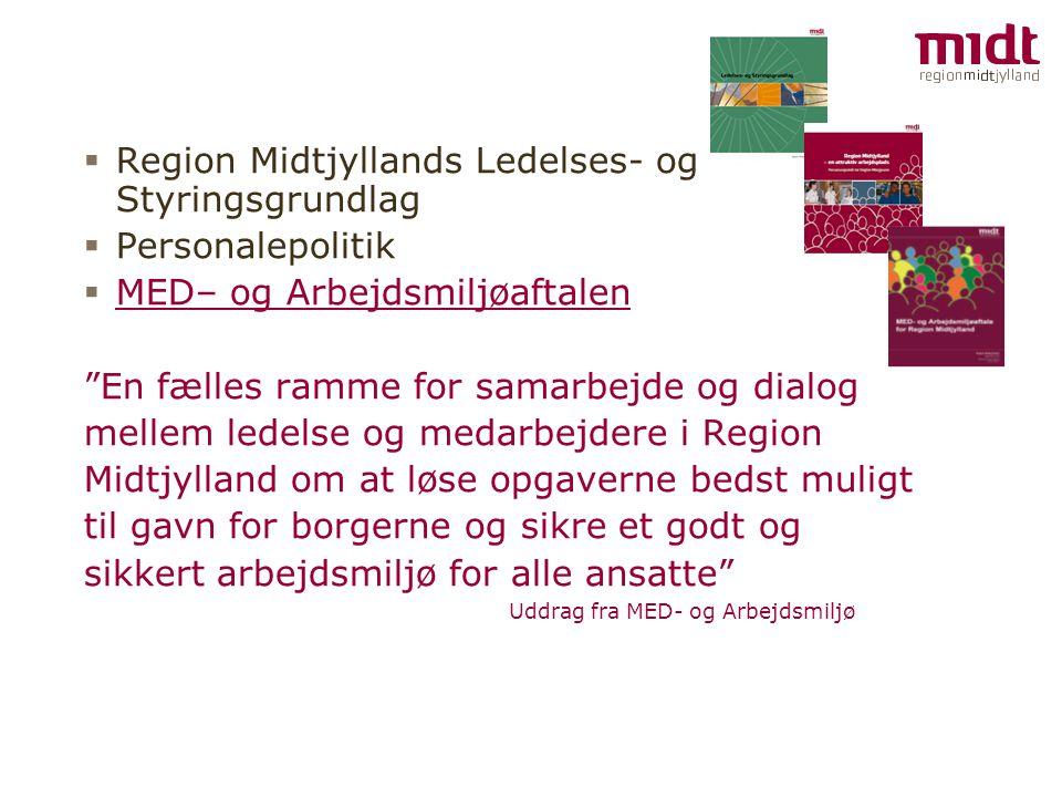Region Midtjyllands Ledelses- og Styringsgrundlag Personalepolitik