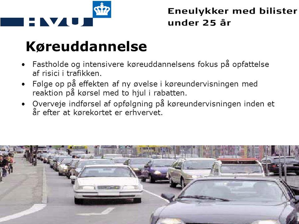 Køreuddannelse Fastholde og intensivere køreuddannelsens fokus på opfattelse af risici i trafikken.