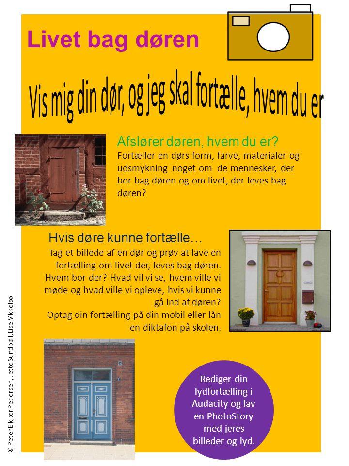 Livet bag døren Afslører døren, hvem du er Hvis døre kunne fortælle…