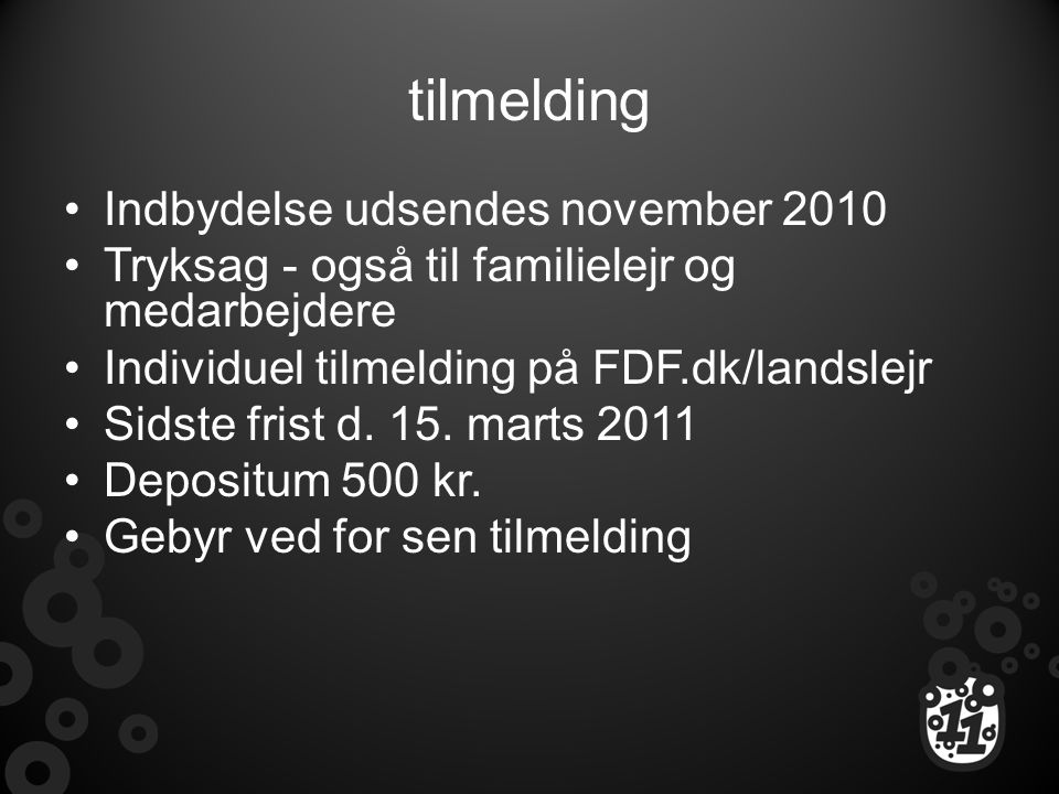 tilmelding Indbydelse udsendes november 2010