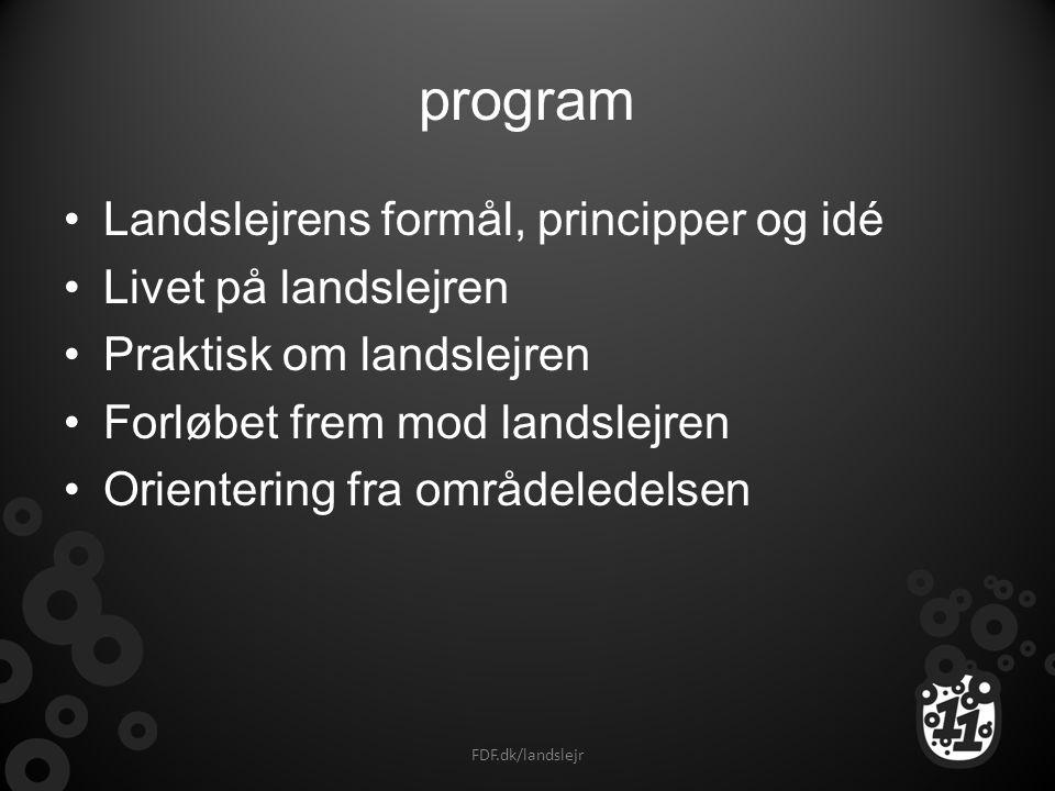 program Landslejrens formål, principper og idé Livet på landslejren