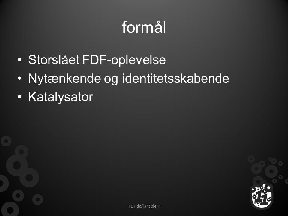 formål Storslået FDF-oplevelse Nytænkende og identitetsskabende
