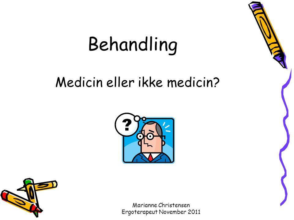 Behandling Medicin eller ikke medicin