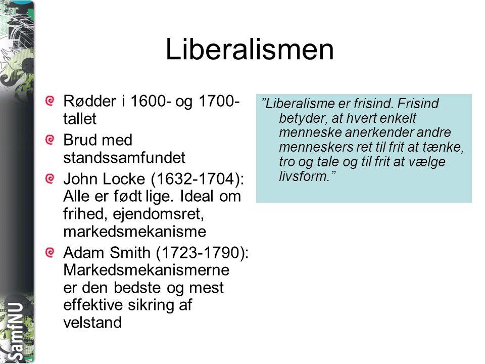 Liberalismen Rødder i 1600- og 1700-tallet Brud med standssamfundet