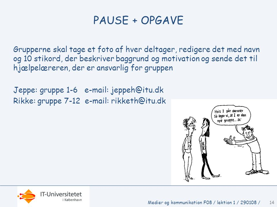 PAUSE + OPGAVE