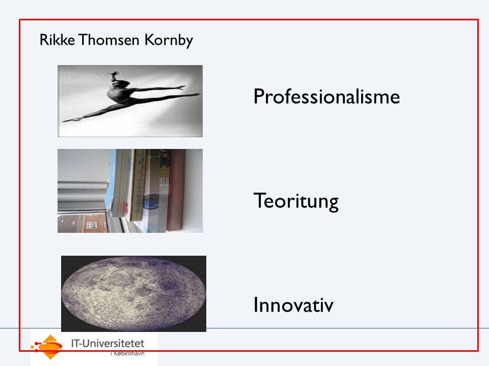 Rikke Thomsen Kornby Professionalisme Teoritung Innovativ