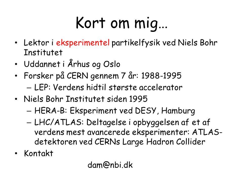 Kort om mig… Lektor i eksperimentel partikelfysik ved Niels Bohr Institutet. Uddannet i Århus og Oslo.