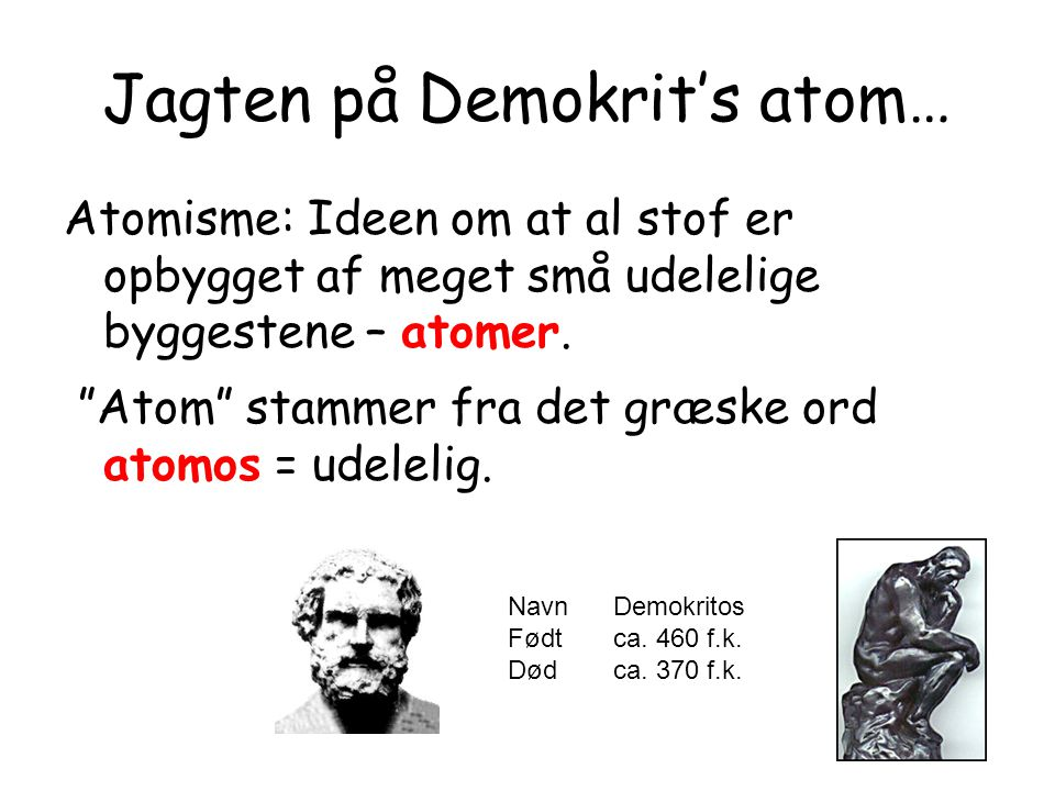 Jagten på Demokrit's atom…
