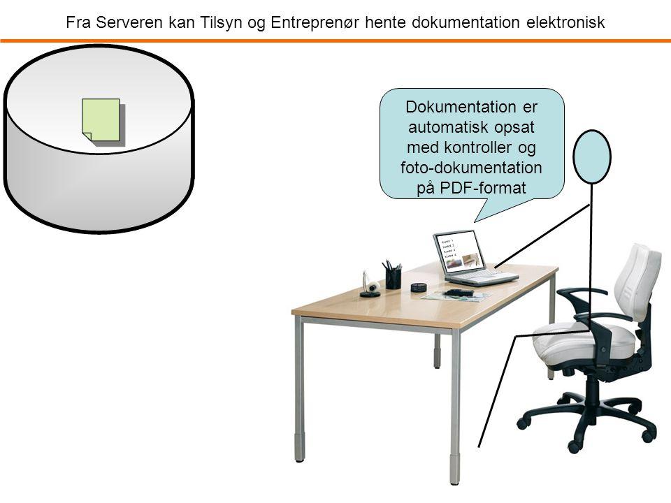 Fra Serveren kan Tilsyn og Entreprenør hente dokumentation elektronisk