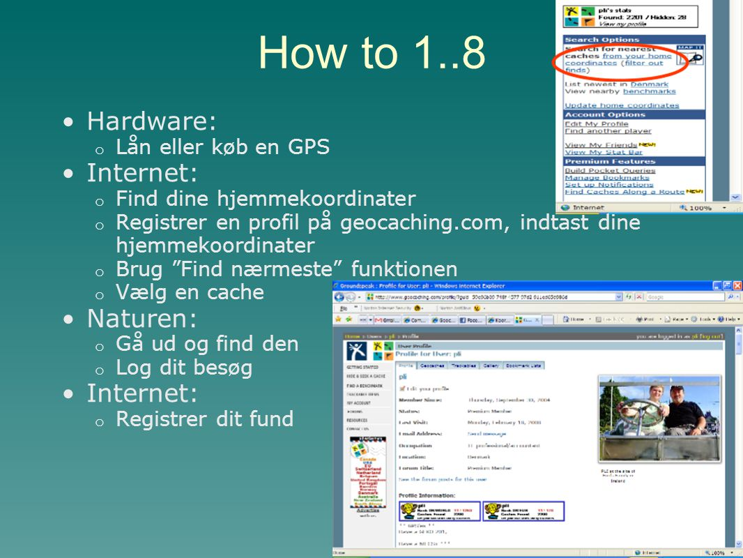 How to 1..8 Hardware: Internet: Naturen: Lån eller køb en GPS