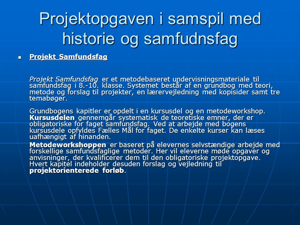 Projektopgaven i samspil med historie og samfudnsfag